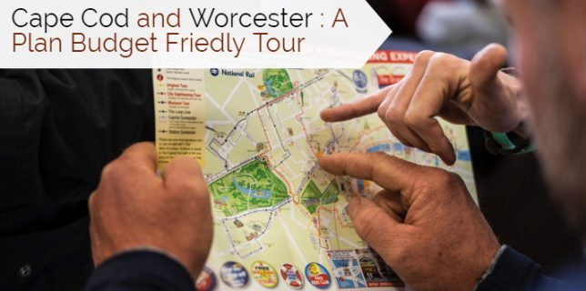 Cape Cod and Worcester : A Plan Budget Friedly Tour